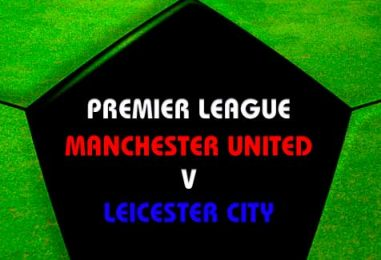 Manchester United v Leicester City Betting Tips