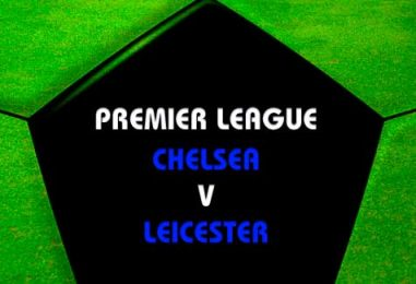 Chelsea vs Leicester City Betting Tips & Match Preview