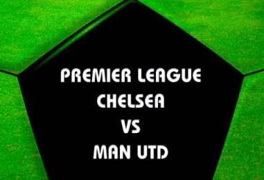 Chelsea v Manchester United Betting Preview & Predictions