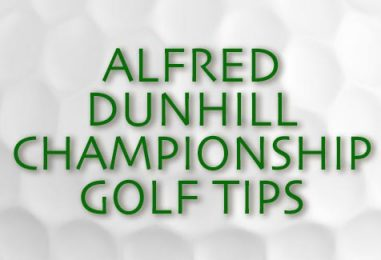 Alfred Dunhill Championship Golf Tips 2017