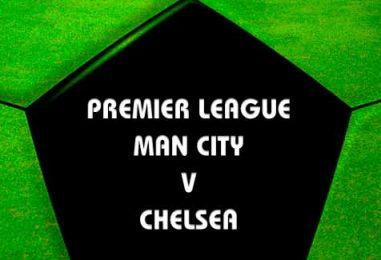 Man City v Chelsea Tips & Betting Preview