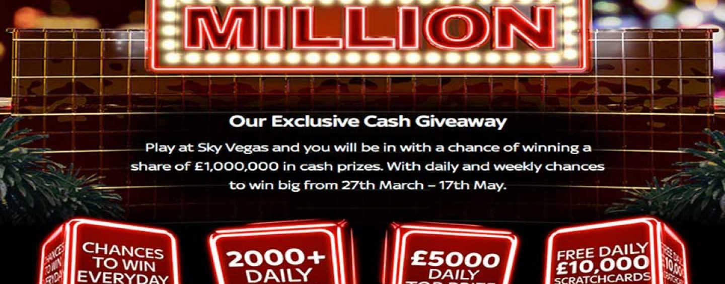 The Sky's the limit with Sky Vegas Million Cash Giveaway