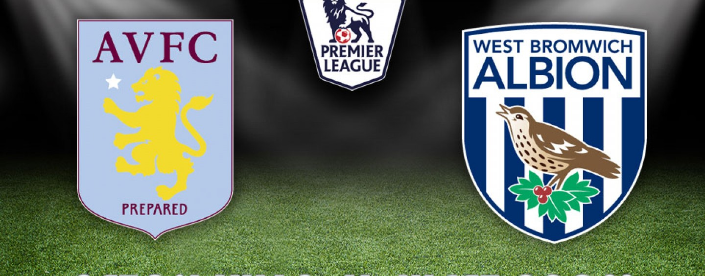 Aston Villa vs West Brom Preview | Premier League Tips