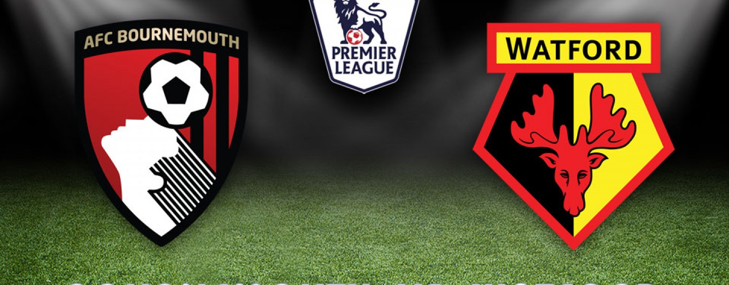 Bournemouth vs Watford Preview | Betting Odds And Tips