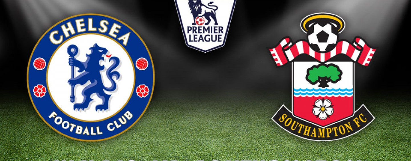 Chelsea vs Southampton Preview | Betting Odds And Tips