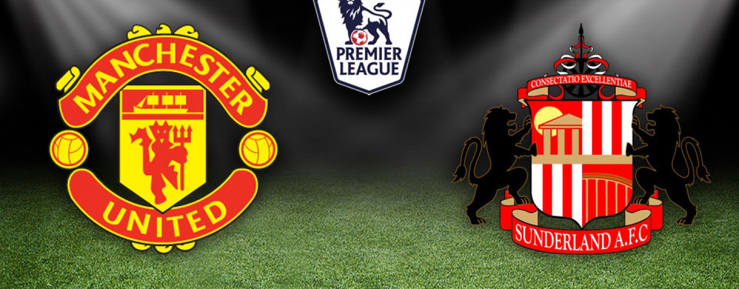 Manchester United vs Sunderland Preview | Premier League Tips