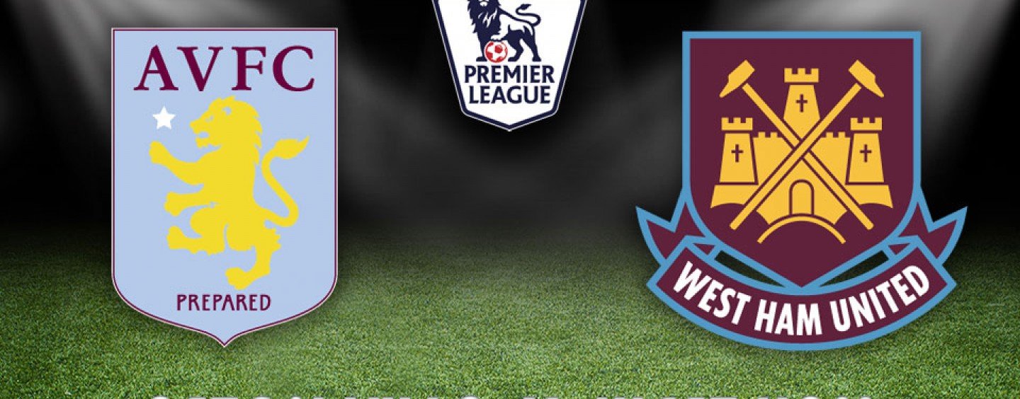 Aston Villa v West Ham Betting Tips Preview And Odds