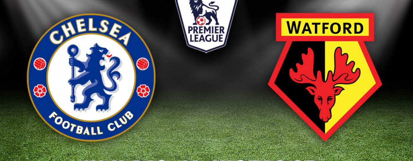 Chelsea v Watford Betting Tips Preview And Odds