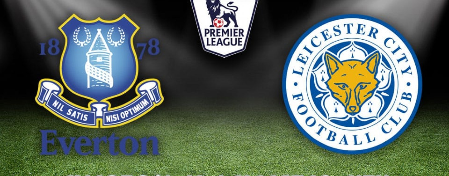 Everton v Leicester Betting Tips Preview And Odds