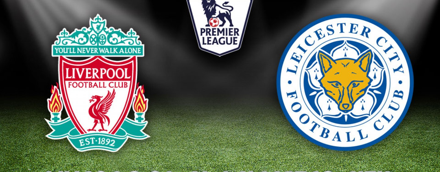 Liverpool v Leicester Betting Tips Preview And Odds