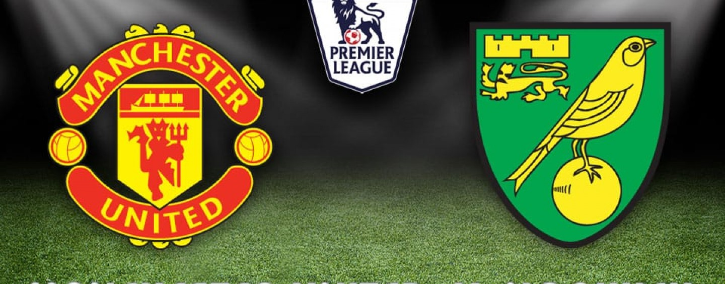 Manchester United v Norwich Betting Tips Preview And Odds
