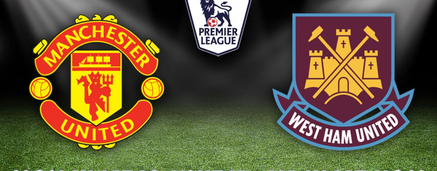 Manchester United v West Ham Betting Preview & Tips – 5/12/15
