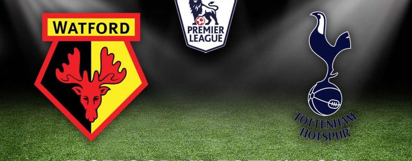 Watford v Tottenham Betting Tips Preview And Odds
