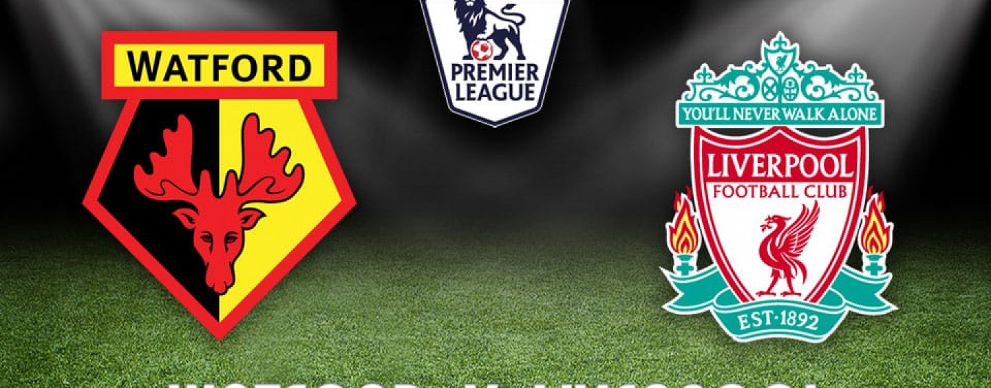 Watford v Liverpool Betting Tips Preview And Odds