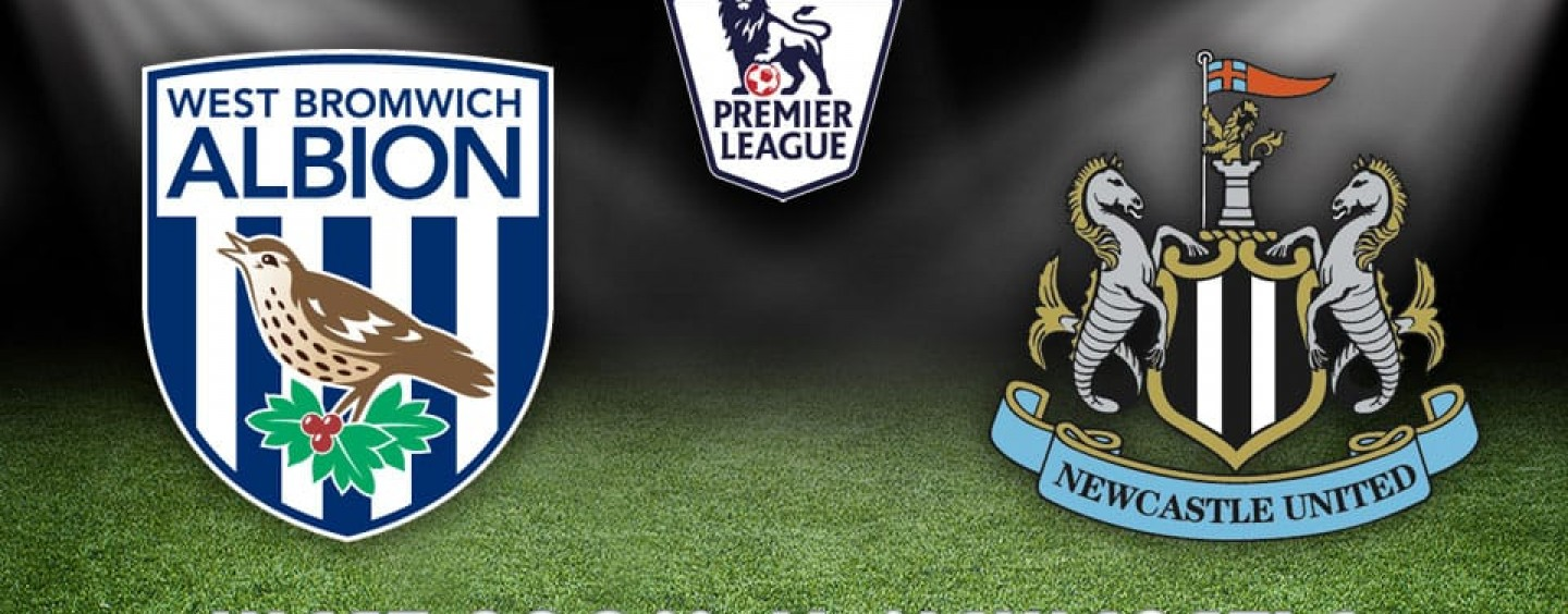 West Brom v Newcastle Betting Tips Preview And Odds