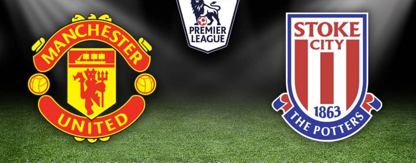 Manchester United v Stoke Betting Tips Preview And Match Odds
