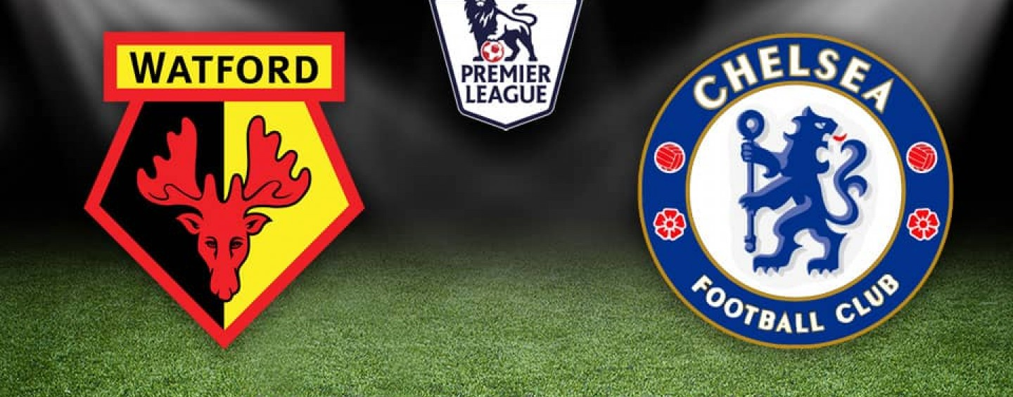 Watford v Chelsea Betting Preview Tips And Odds