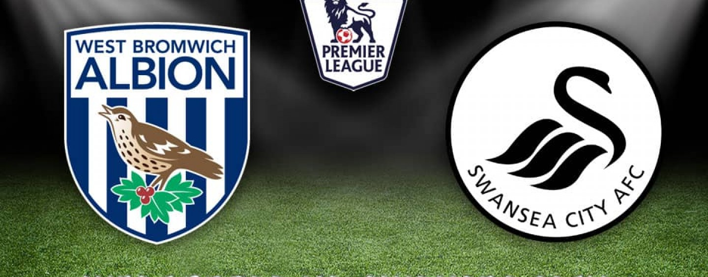 West Brom v Swansea City Betting Preview Tips And Odds