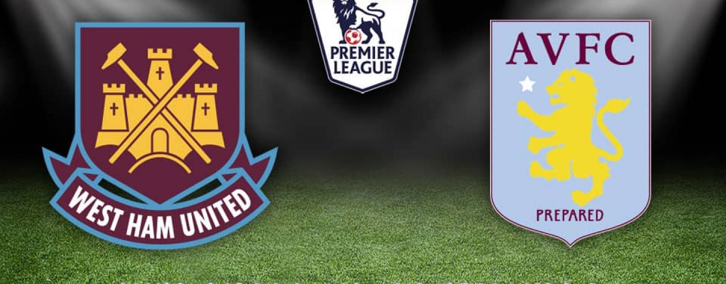 West Ham v Aston Villa Betting Preview Tips And Odds