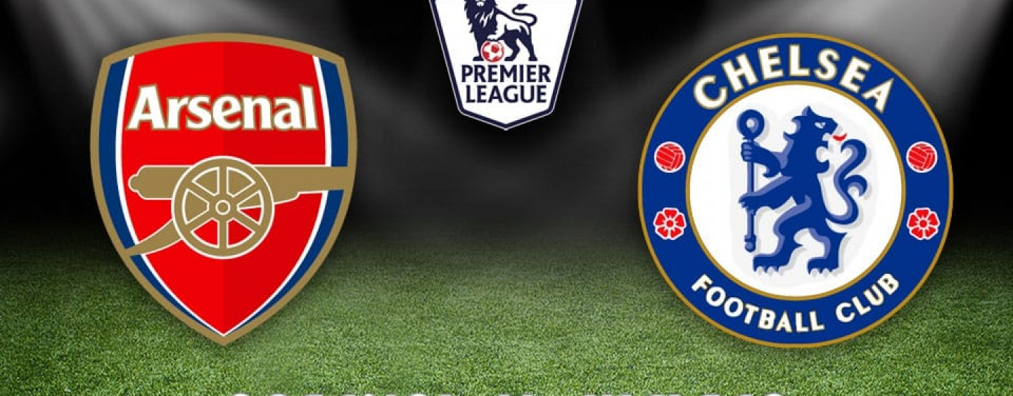 Arsenal v Chelsea Betting Preview And Predictions