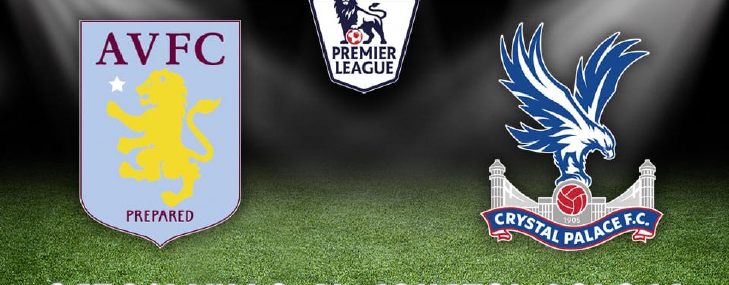 Aston Villa v Crystal Palace Betting Tips Preview And Odds