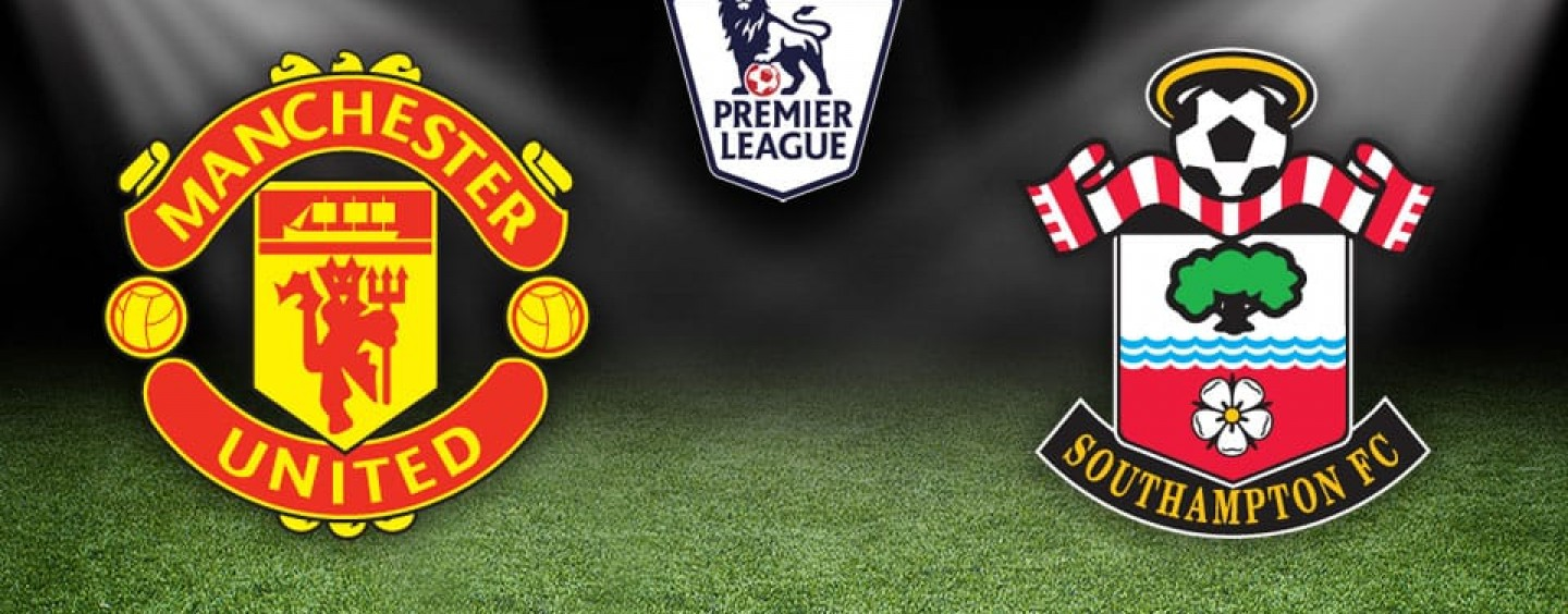 Manchester United v Southampton Betting Tips Preview And Match Odds