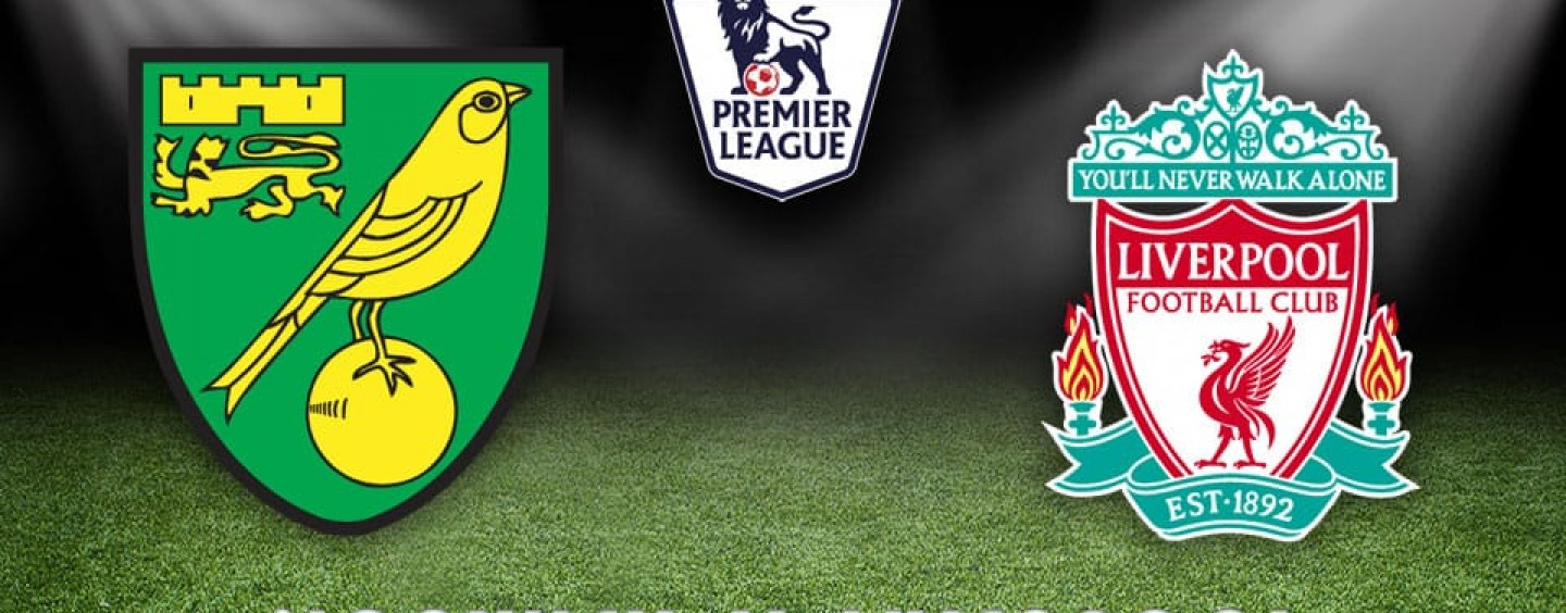 Norwich v Liverpool Betting Tips Preview And Match Odds