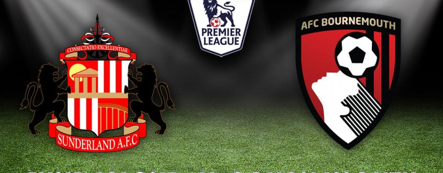 Sunderland v Bournemouth Betting Tips Preview And Match Odds
