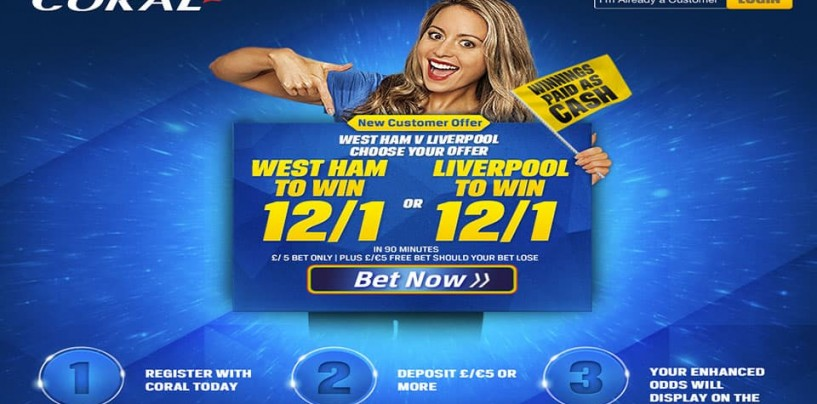 Coral New Customer Offer Enhanced Prices West Ham v Liverpool