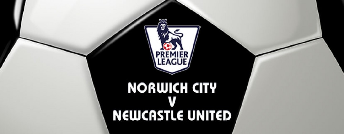 Norwich v Newcastle Football Betting Preview & Tips