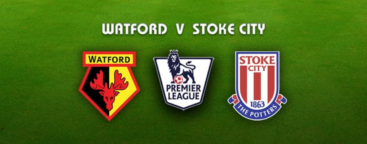 Watford v Stoke Betting Preview Tips And Odds