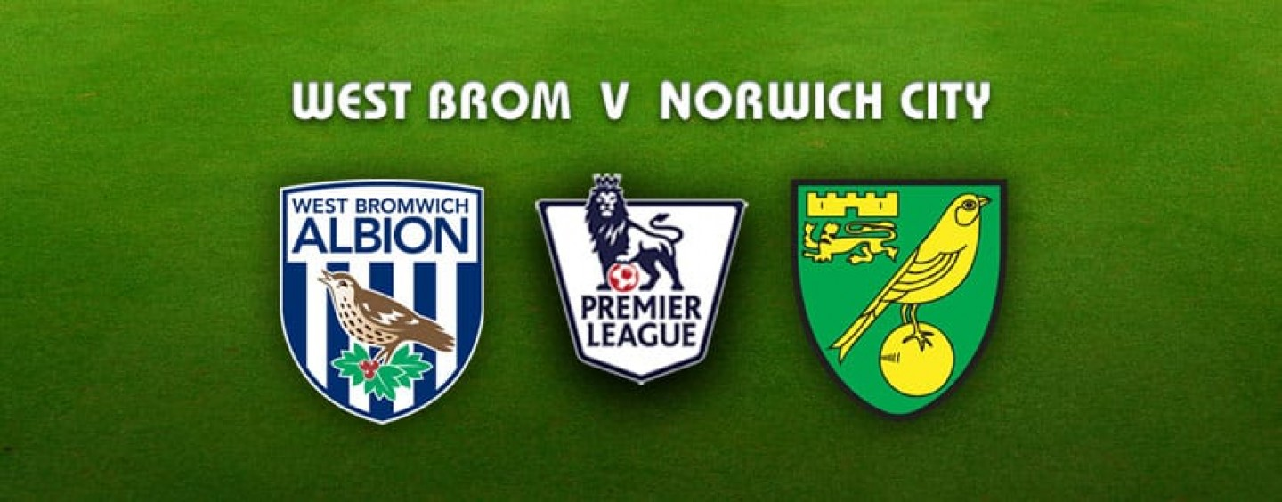 West Brom v Norwich Betting Preview Tips And Odds
