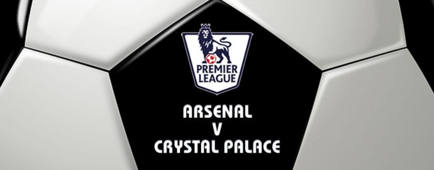 Arsenal v Crystal Palace Football Betting Preview & Tips