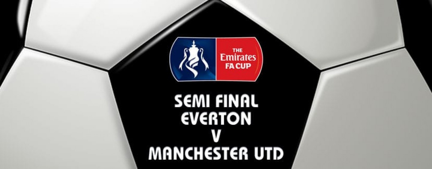 Everton v Manchester United FA Cup Semi Final Betting Tips