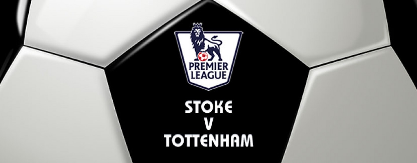 Stoke v Tottenham Football Betting Preview & Tips
