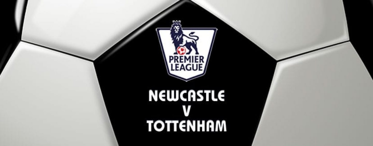 Newcastle v Tottenham Premier League Betting Preview & Tips