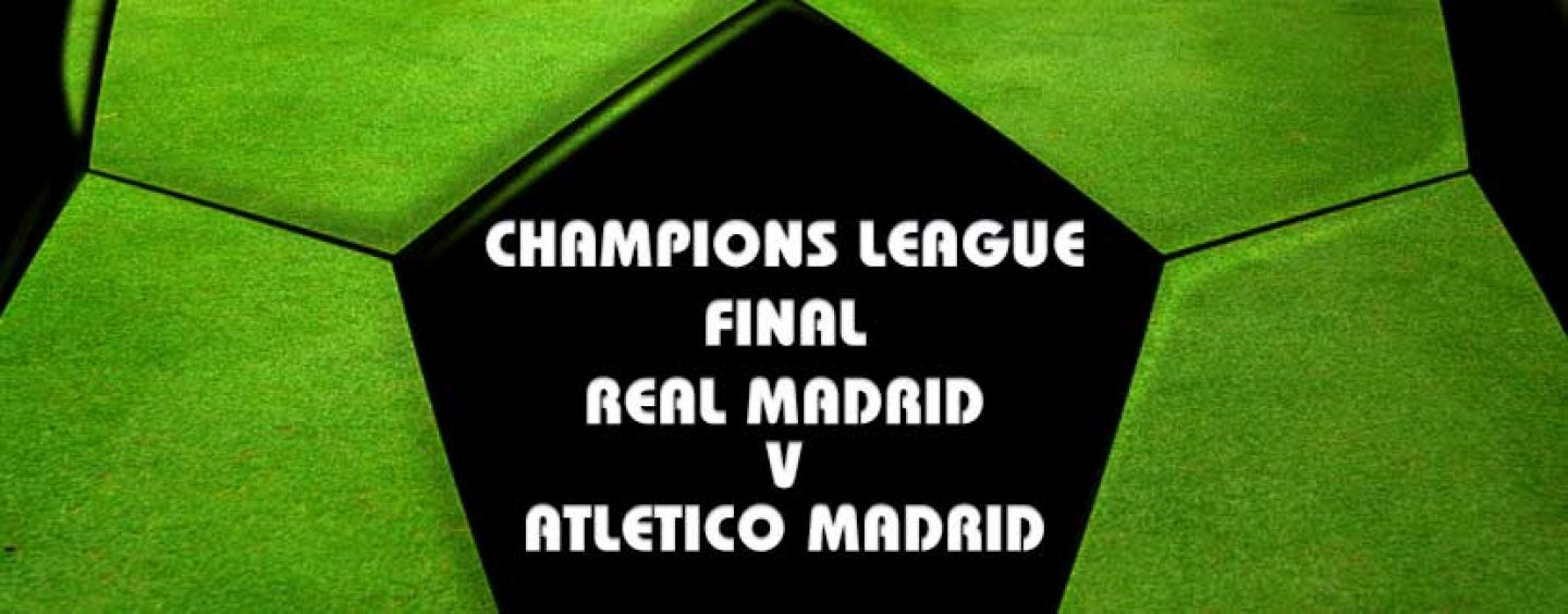 Real Madrid v Atletico Madrid Champions League Final Preview And Tips