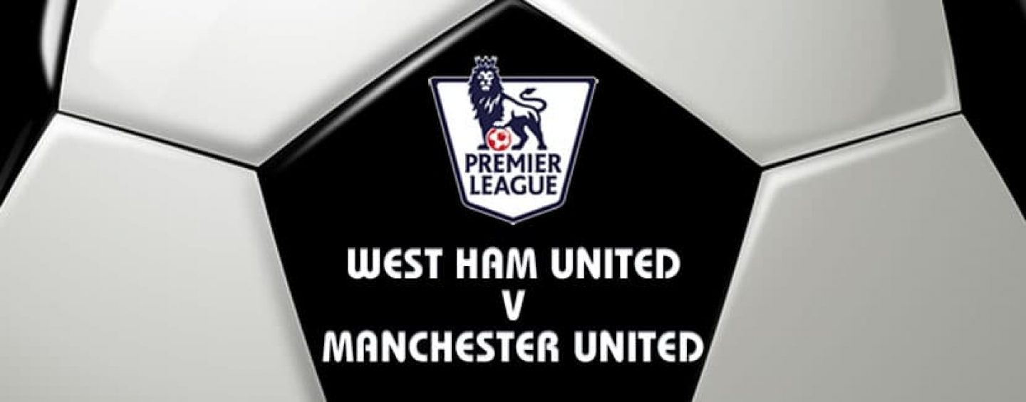 West Ham v Manchester United Football Betting Preview & Tips