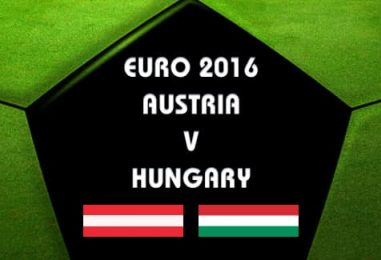 Austria v Hungary Betting Tips And Preview Euro 2016