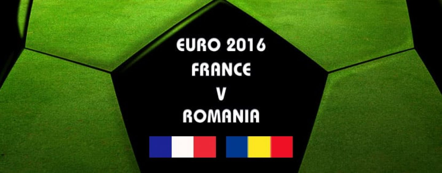 France v Romania Betting Tips And Preview | Euro 2016 Group A