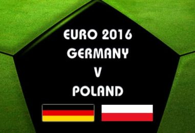 Germany v Poland Betting Tips & Preview Euro 2016