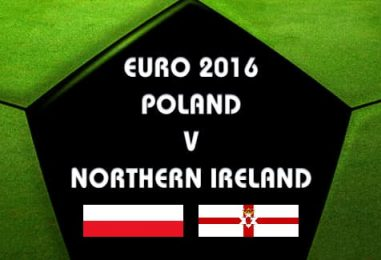 Poland v Northern Ireland Betting Tips And Preview Euro 2016