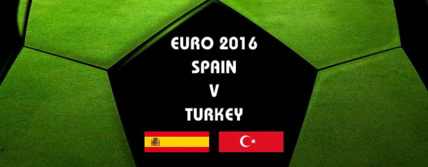 Spain v Turkey Betting Tips & Preview Euro 2016