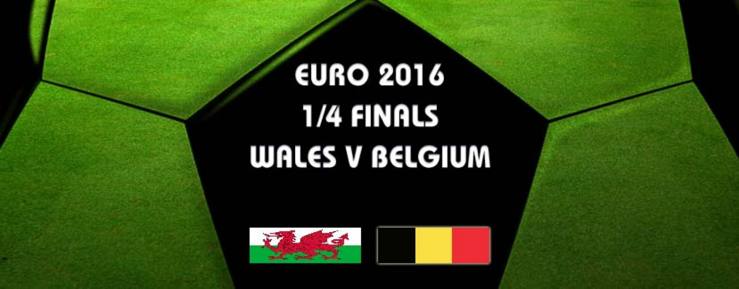 Wales v Belgium Betting Tips & Preview Euro 2016