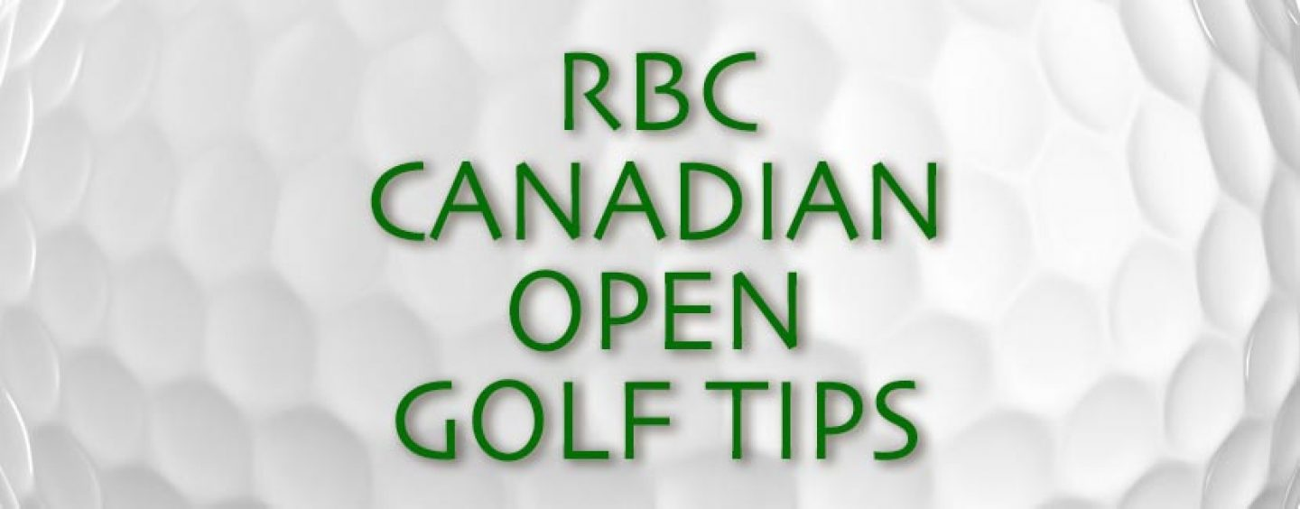 RBC Canadian Open Golf Tips And Betting Preview