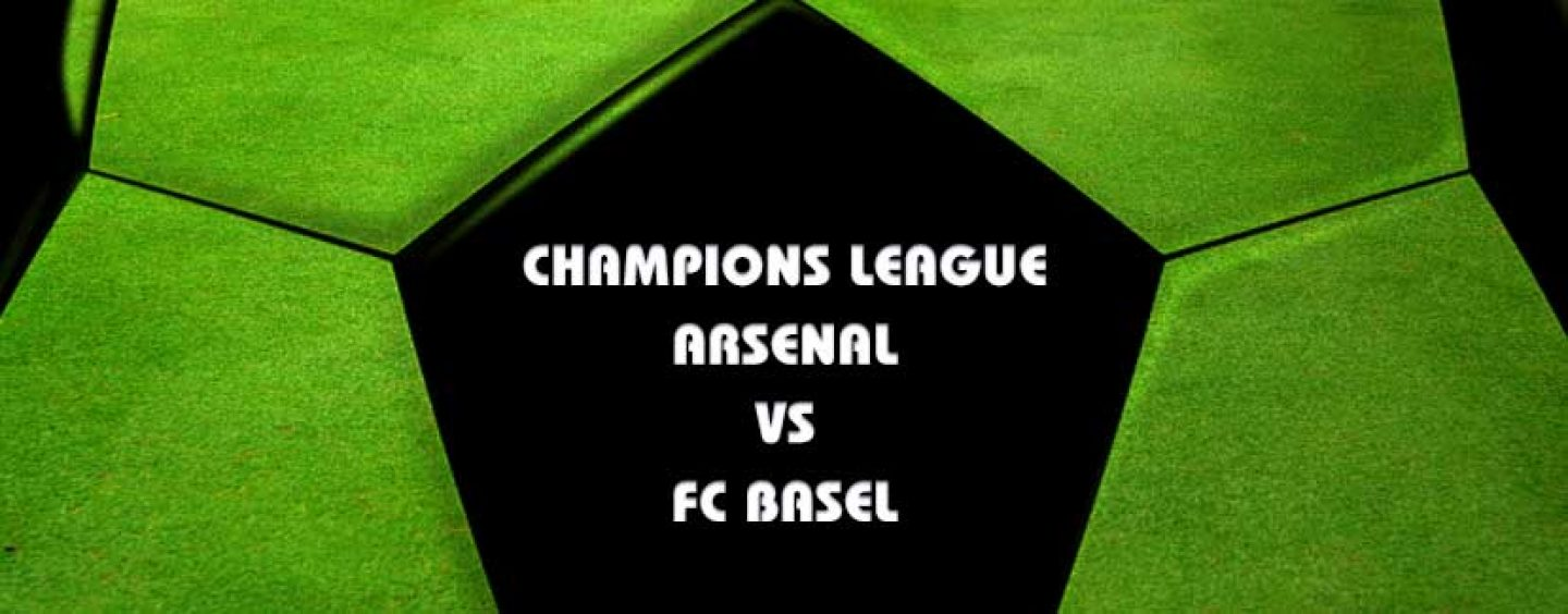 Arsenal v FC Basel Tips Champions League Preview And Odds