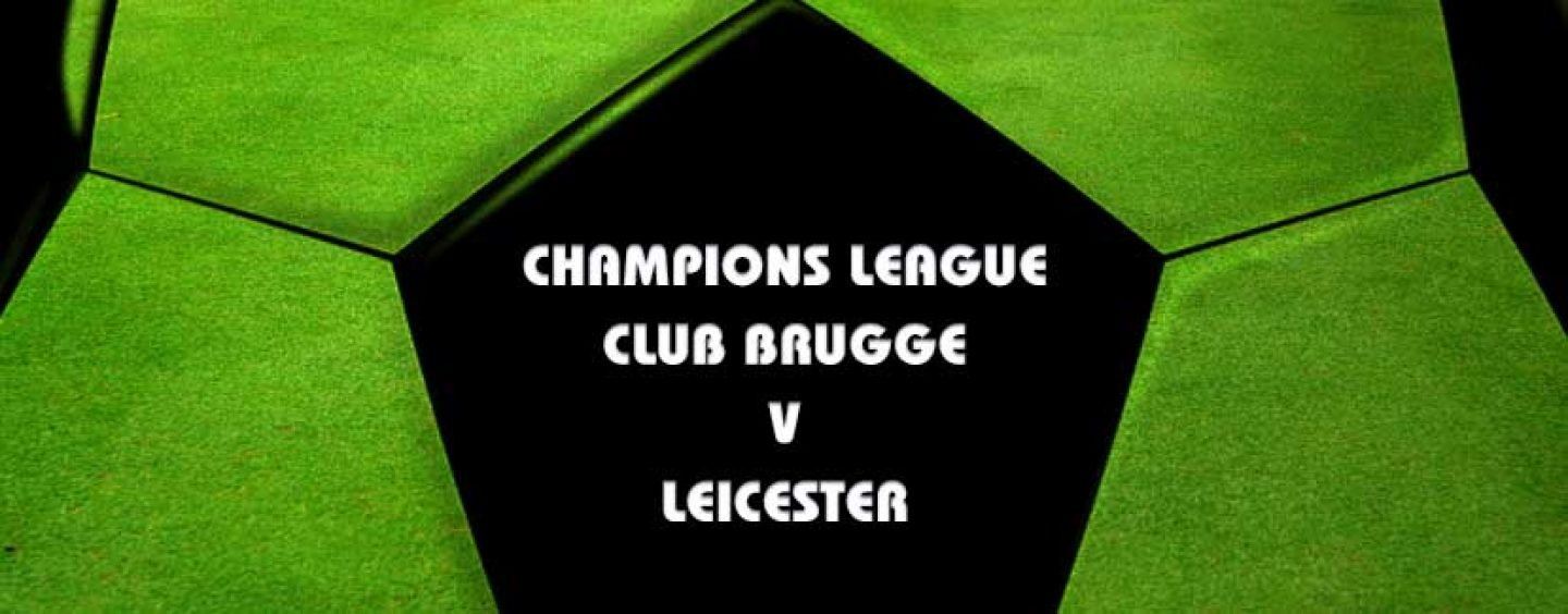 Club Brugge v Leicester Betting Predictions & Match Preview