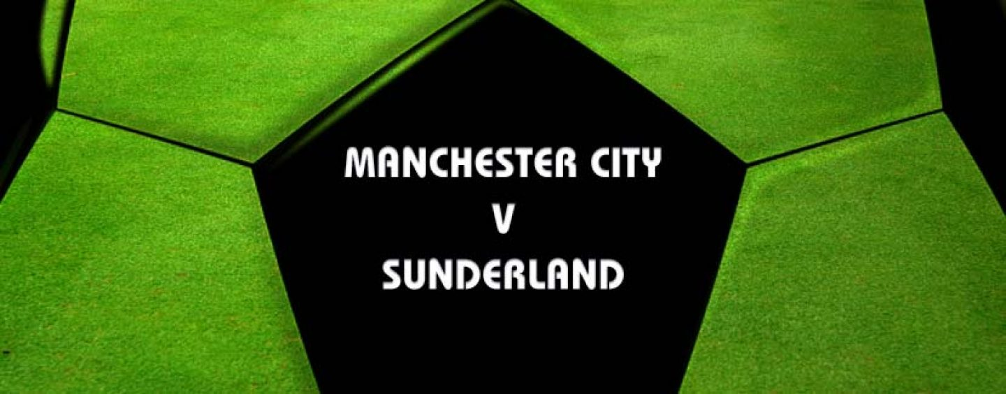 Manchester City v Sunderland Tips And Betting Preview 13-8-16