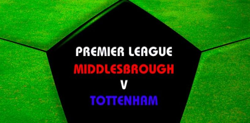 Middlesbrough v Tottenham Tips | Premier League Preview