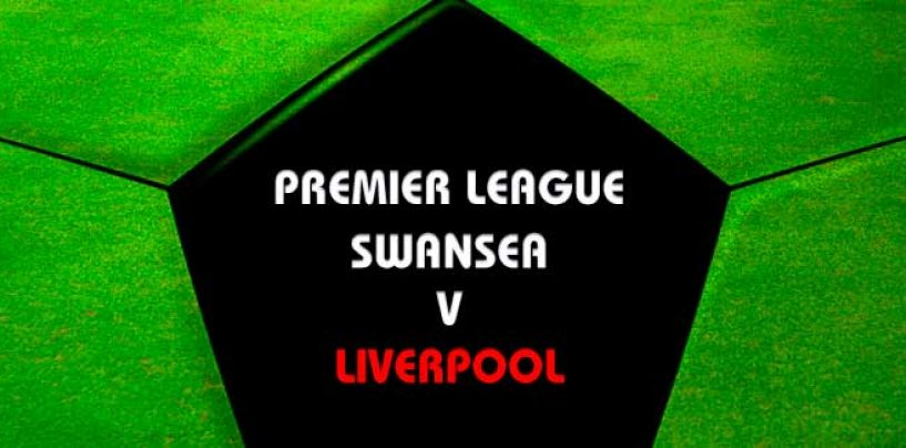 Swansea v Liverpool Tips | Premier League Preview